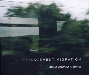 Replacement Migration – Make Yourself at Home (2009)